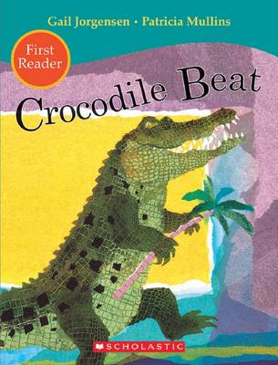 Crocodile Beat First Reader by Gail Jorgensen