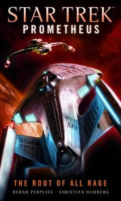 Star Trek Prometheus - The Root of All Rage by Christian Humberg