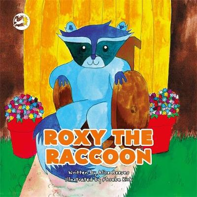 Roxy the Raccoon by Alice Reeves