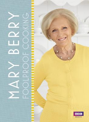Mary Berry: Foolproof Cooking book