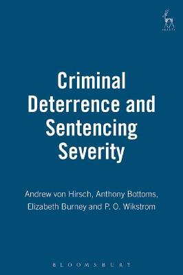 Criminal Deterrence and Sentencing Severity by Andrew von Hirsch