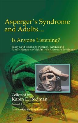 Asperger Syndrome and Adults... is Anyone Listening? by Karen E. Rodman