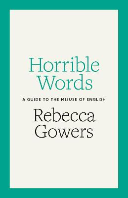 Horrible Words by Rebecca Gowers