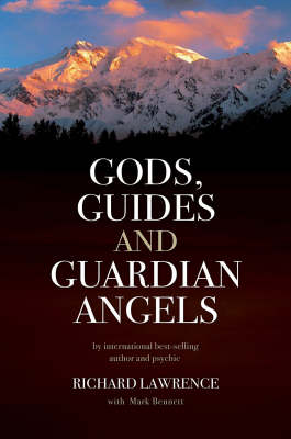 Gods , Guides and Guardian Angels by Richard Lawrence