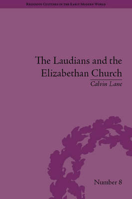 The Laudians and the Elizabethan Church by Calvin Lane