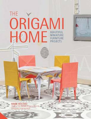 Origami Home: Beautiful Miniature Furniture by Mark Bolitho