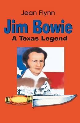 Jim Bowie by Jean Flynn