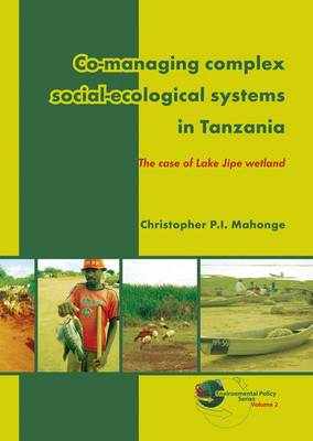 Co-managing Complex Social-Ecological Systems in Tanzania by Christopher Mahonge