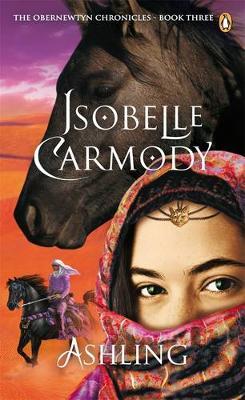 Ashling: The Obernewtyn Chronicles Volume 3 by Isobelle Carmody