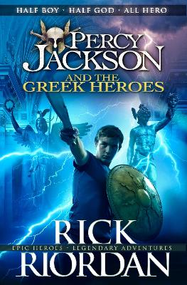 Percy Jackson and the Greek Heroes by Rick Riordan