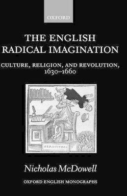 English Radical Imagination by Nicholas McDowell