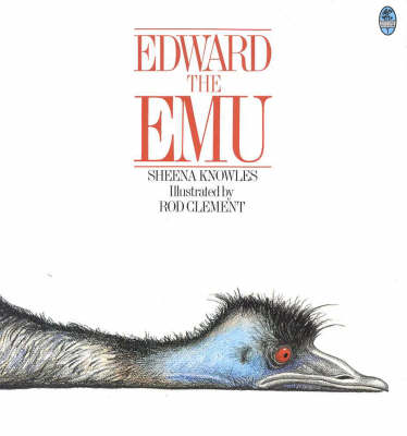 Edward the Emu by Sheena Knowles
