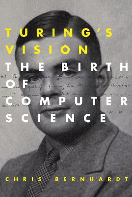 Turing's Vision by Chris Bernhardt