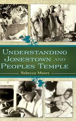 Understanding Jonestown and Peoples Temple book