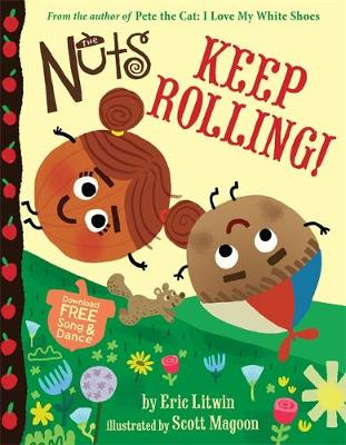 The Nuts: Keep Rolling! by Eric Litwin