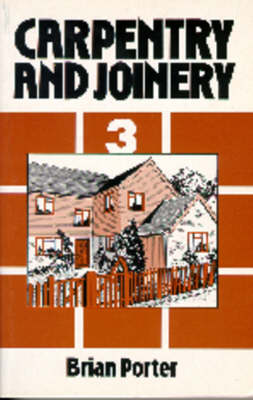 Carpentry and Joinery  v.3 by Brian Porter