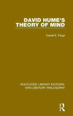 David Hume's Theory of Mind by Daniel E. Flage