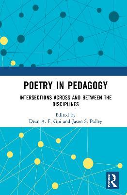 Poetry in Pedagogy: Intersections Across and Between the Disciplines book