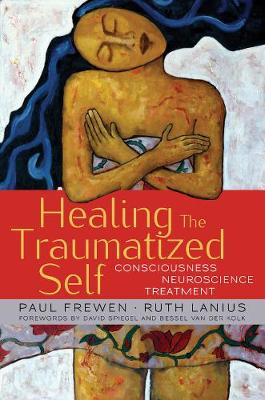 Healing the Traumatized Self by Paul Frewen