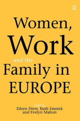 Women, Work and the Family in Europe by Eileen Drew