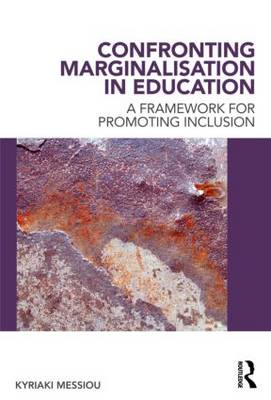 Confronting Marginalisation in Education by Kyriaki Messiou