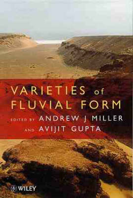 Varieties of Fluvial Form by Andrew J. Miller