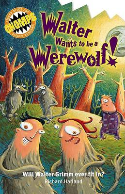 Walter Wants to be a Werewolf by Richard Harland