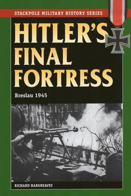 Hitler's Final Fortress by Richard Hargreaves