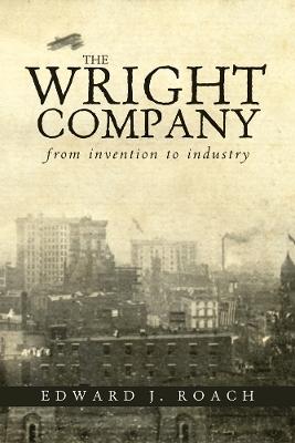 The Wright Company by Edward J. Roach