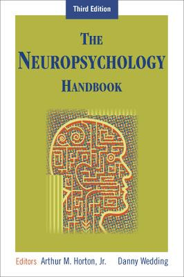 The Neuropsychology Handbook by Arthur MacNeill Horton, Jr.