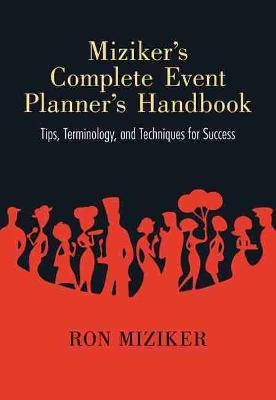 Miziker's Complete Event Planner's Handbook by Ron Miziker