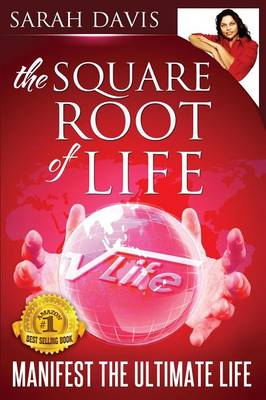 Manifest the Ultimate Life: Square Root of Life Series by Sarah Jayne Davis