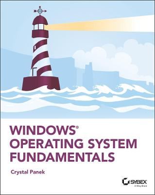 Windows Operating System Fundamentals by Crystal Panek