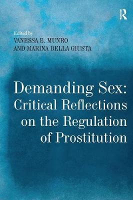 Demanding Sex: Critical Reflections on the Regulation of Prostitution by Marina Della Giusta