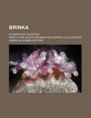 Brinka; An American Countess by Mary Clare Wilson Spenser