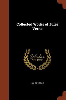 Collected Works of Jules Verne by Jules Verne