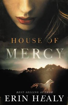House of Mercy by Erin Healy