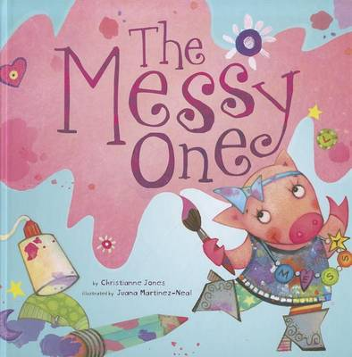 The Messy One by Christianne C Jones