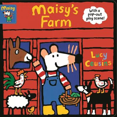 Maisy's Farm: With a pop-out play scene by Lucy Cousins
