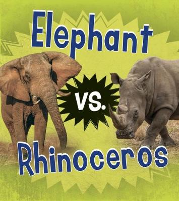 Elephant vs. Rhinoceros by Isabel Thomas