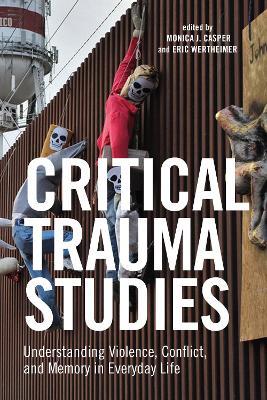 Critical Trauma Studies by Monica J. Casper