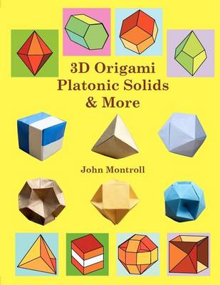 3D Origami Platonic Solids & More by John Montroll