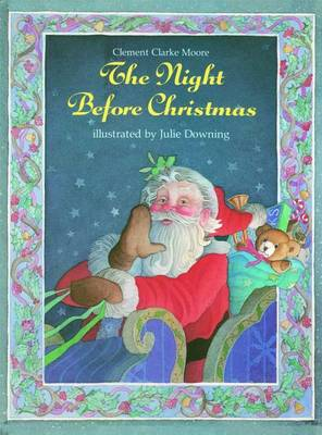 The Night Before Christmas by Julie Downing