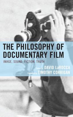 The Philosophy of Documentary Film by David LaRocca
