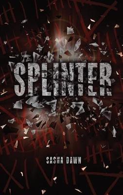Splinter by Sasha Dawn