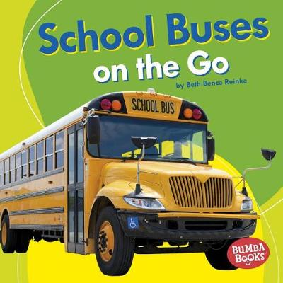 School Buses on the Go by Beth Bence Reinke