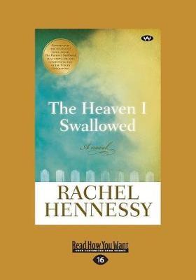 The Heaven I Swallowed: A Novel by Rachel Hennessy