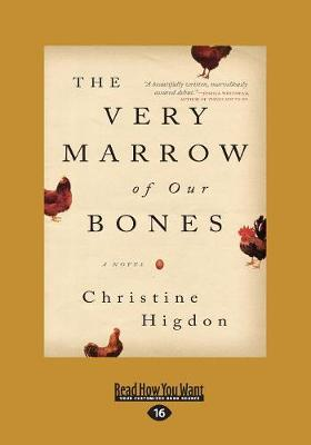 The Very Marrow of Our Bones: A Novel by Christine Higdon
