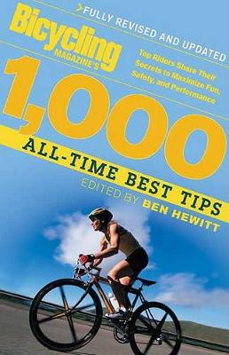 Bicycling Magazine's 1000 All-Time Best Tips by Ben Hewitt