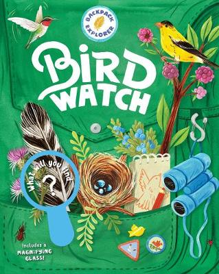 Backpack Explorer: Bird Watch by Editors of Storey Publishing